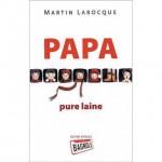 Papa pure laine - Martin Larocque